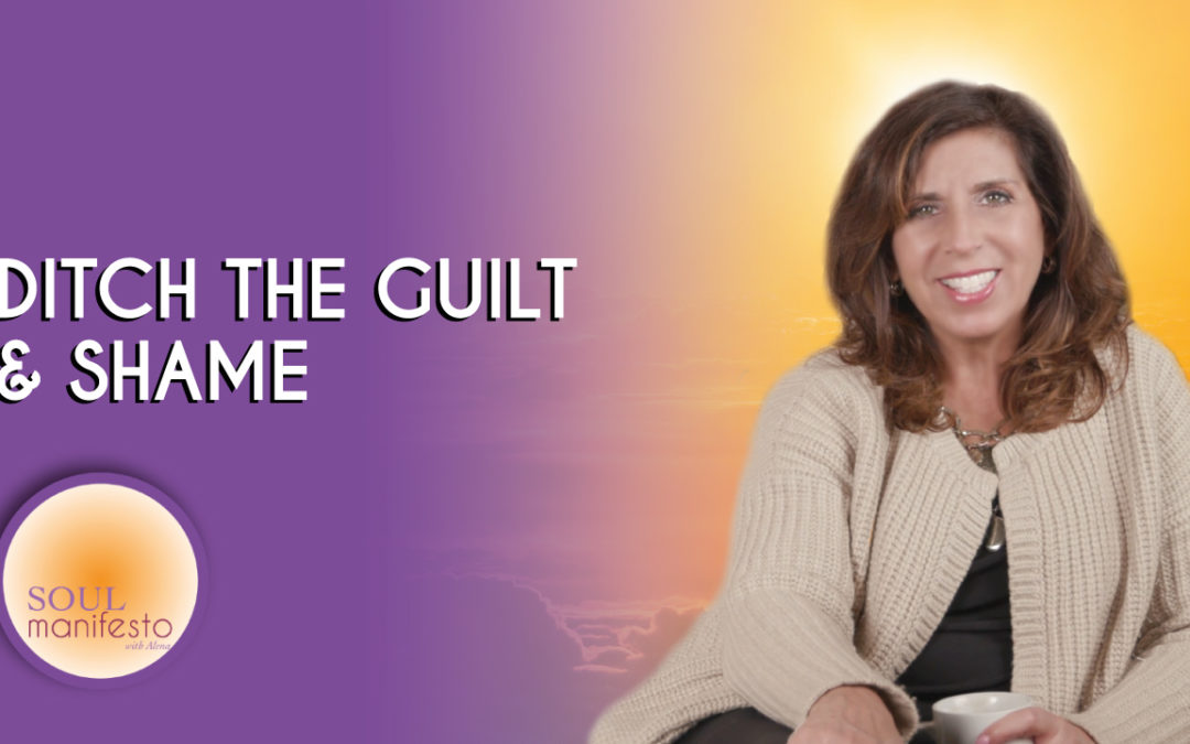 How to Let Go of Shame and Guilt